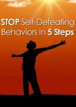 Stop Self-Defeating Behaviors