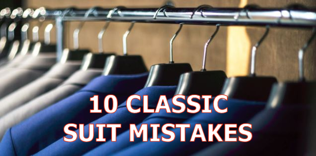 10 Classic Mistakes Men Make With Suits