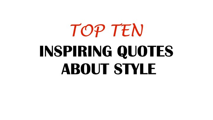 Top Ten Inspiring Quotes About Style - by Vintage Cufflinks & More